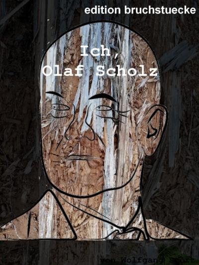 (N°5) Ich, Olaf Scholz