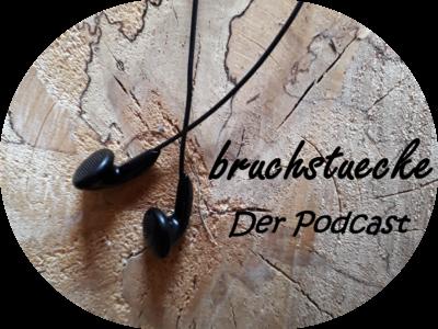 Podcast N°1 ~ Was soll das? Warum ich für bruchstuecke schreibe